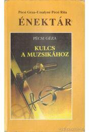 Énektár - Kulcs a muzsikához c. tankönyv melléklete - Pécsi Géza, Uzsalyné Pécsi Rita - Régikönyvek