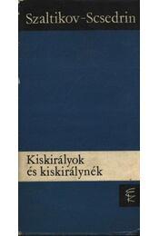 Kiskirályok és kiskirálynék - Szaltikov-Scsedrin - Régikönyvek