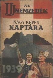 Az Új Nemzedék Nagy Képes Naptára 1939. - Régikönyvek