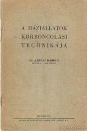A háziállatok kórboncolási technikája - Jármai Károly - Régikönyvek