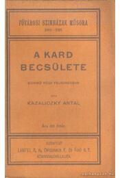 A kard becsülete - Kazaliczky Antal - Régikönyvek