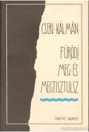 Fürödj meg és megtisztulsz - Cseri Kálmán - Régikönyvek