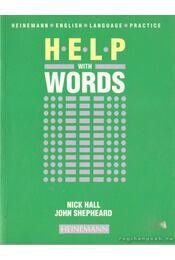 Help with words - Hall, Nick, Shepheard, John - Régikönyvek