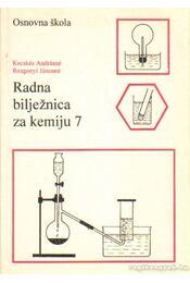 Radna biljeznica za kemiju 7 - Kecskés Andrásné, Rozgonyi Jánosné - Régikönyvek