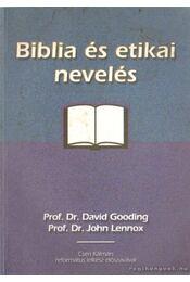 Biblia és etikai nevelés - Gooding, Prof. Dr. David, Lennox, Prof. Dr. John - Régikönyvek
