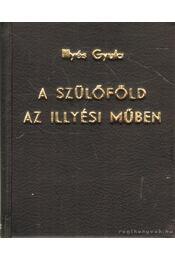 Állomások hosszán; A szülőföld az Illyési műben - Illyés Gyula - Régikönyvek