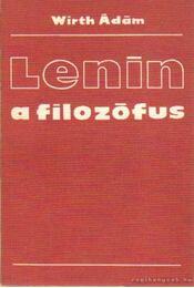 Lenin a filozófus - Wirth Ádám - Régikönyvek