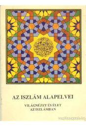 Az iszlám alapelvei - Régikönyvek