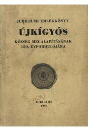 Újkígyós - Zsótér József, Balázs Imre, Csabay Lajos, Füzesi Etelka - Régikönyvek