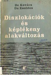 Diszlokációk és képlékeny alakváltás - Dr. Kovács István, Dr. Zsoldos Lehel - Régikönyvek
