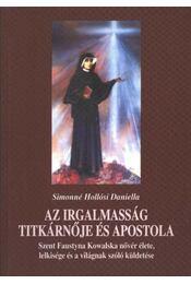 Az irgalmasság titkárnője és apostola - Simonné Hollósi Daniella - Régikönyvek