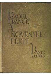 A növények élete - Francé, Raoul H. - Régikönyvek