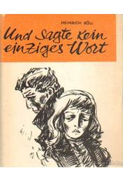 Und sagte kein einziges Wort - Heinrich Böll - Régikönyvek
