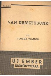 Van Krisztusunk! - Tower Vilmos - Régikönyvek