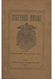 Szigetvári kalauz - Hauptmann Pál, Hal Pál - Régikönyvek
