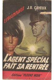 L'agent spécial fait sa rentrée - Cayeux, J. B. - Régikönyvek