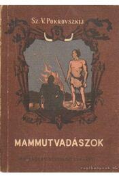 Mammutvadászok - Pokorjovszkij, Sz. V. - Régikönyvek