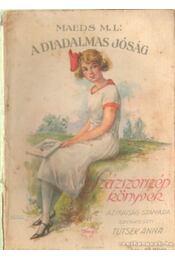 A diadalmas jóság - M. L., Maeds - Régikönyvek