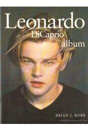 Leonardo DiCaprio album - Robb, Brian J. - Régikönyvek