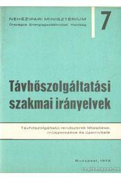Távhőszolgáltatási szakmai irányelvek 7. - Sarbó György - Régikönyvek