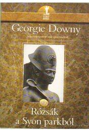 Rózsák a Syon Parkból - Downy, Georgie - Régikönyvek