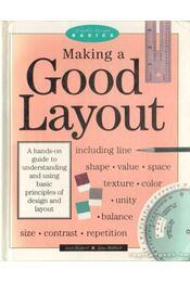 Making a Good Layout - Ballard, Lisa, Siebert, Lori - Régikönyvek