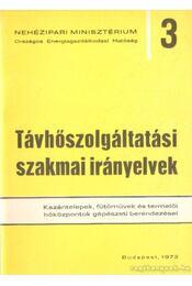 Távhőszolgáltatási szakmai irányelvek 3 - Sarbó György - Régikönyvek