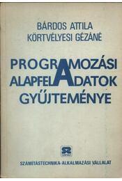 A programozási alapfeladatok gyűjteménye - Bárdos Attila, Körtvélyesi Gézáné - Régikönyvek