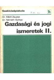 Gazdasági és jogi ismeretek II. - Dr. Németh György, Mérő Zsuzsa - Régikönyvek