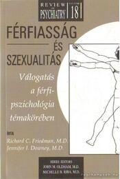 Férfiasság és szexualitás - Friedman, Richard C. dr. (szerk.), Downey, Jennifer I. dr. (szerk.) - Régikönyvek