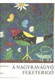 A nagyravágyó feketerigó - Lázár Ervin - Régikönyvek