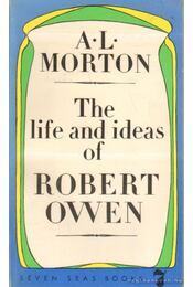 The life and ideas of Robert Owen - Morton, A. L. - Régikönyvek