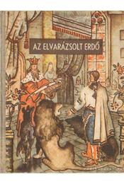 Az elvarázsolt erdő - Fendt Pál (főszerk.) - Régikönyvek