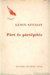 Párt és pártépítés - Sztálin, Lenin - Régikönyvek