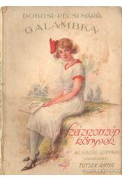 Galambka - Dobosi Pécsi Mária, Tutsek Anna - Régikönyvek