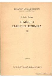 Elméleti elektrotechnika III. kötet - Dr. Fodor György - Régikönyvek