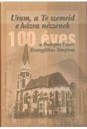 Uram, a Te szemeid e házra nézzenek - Gálos Miklós Dr. (szerk.) - Régikönyvek