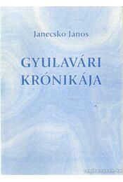 Gyulavári krónikája (dedikált) - Janecskó János - Régikönyvek