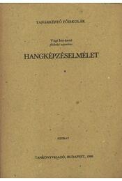 Hangképzéselmélet - Vági Istvánné - Régikönyvek