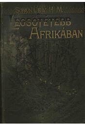 Legsötétebb Afrikában 1-3. kötet - Stanley H. M. - Régikönyvek