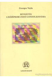 Bevezetés a középkori zsidó gondolkodásba - Vajda, Georges - Régikönyvek