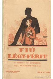 Fiú, légy férfi! - Olasz Péter - Régikönyvek