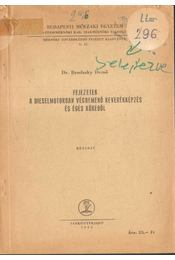 Fejezetek a dieselmotorban végbemenő keverékképzés és égés köréből - Brodszky Dezső - Régikönyvek