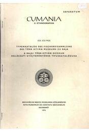 A Bajai Türr István Múzeum halászati gyűjteményének típuskatalógusa - Solymos Ede - Régikönyvek