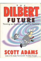 The Dilbert Future - Adams, Scott - Régikönyvek