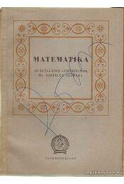 Matematika - Péter Rózsa, Hódi Endre, Szabó Piroska, Tolnai Jenő, Gallai Tibor - Régikönyvek
