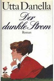 Der dunkle Strom - Danella, Utta - Régikönyvek