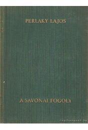 A savonai fogoly - Perlaky Lajos - Régikönyvek