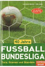 40 Jahre Fussball Bundesliga - Mrazek, Karlheinz, Simon, Sven - Régikönyvek