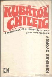 Kubától Chiléig - Kerekes György - Régikönyvek